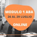 MODULO 1 ONLINE DEL CORSO ABA – 26 AL 29 LUGLIO 2021
