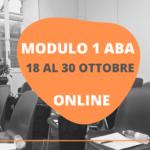 MODULO 1 ONLINE DEL CORSO ABA – 18 AL 30 OTTOBRE 2021